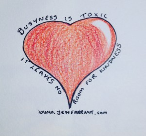 "Heart drawn in colouring pencil with the words ""busyness is toxic, it leaves no room for kindness"""